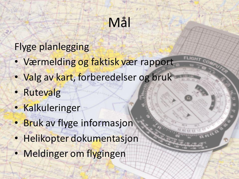 Mål Flyge planlegging Værmelding og faktisk vær rapport