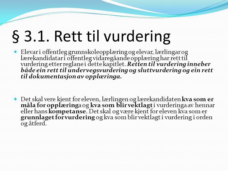 § 3.1. Rett til vurdering