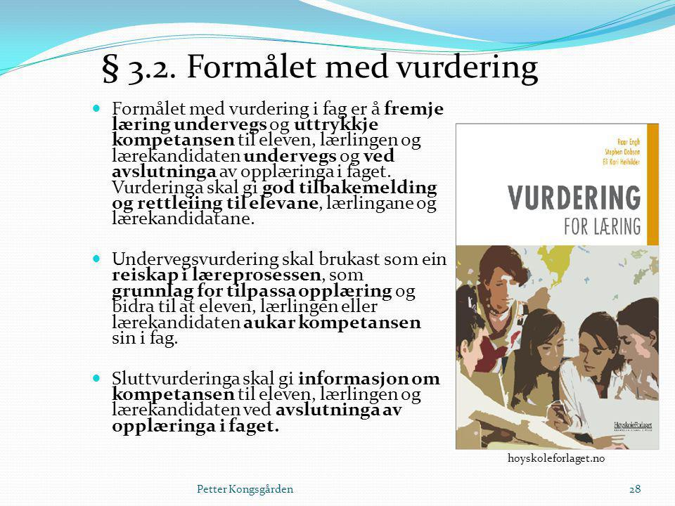 § 3.2. Formålet med vurdering