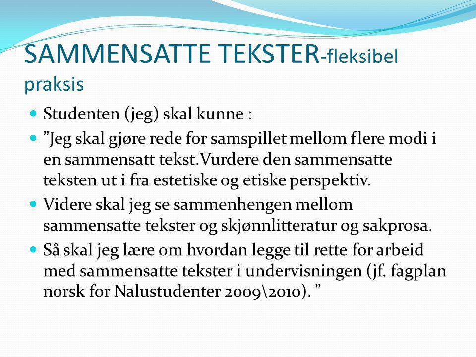 SAMMENSATTE TEKSTER-fleksibel praksis