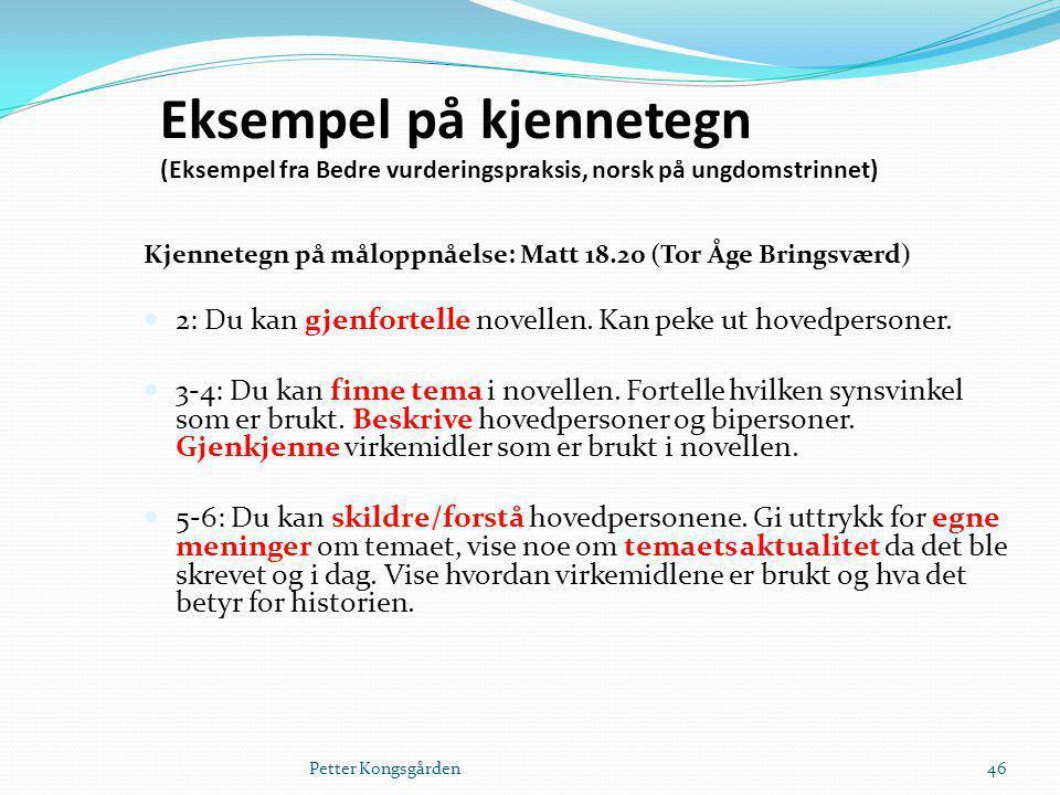 Eksempel på kjennetegn (Eksempel fra Bedre vurderingspraksis, norsk på ungdomstrinnet)