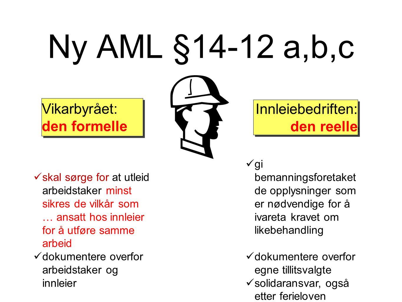 Ny AML §14-12 a,b,c Vikarbyrået: den formelle