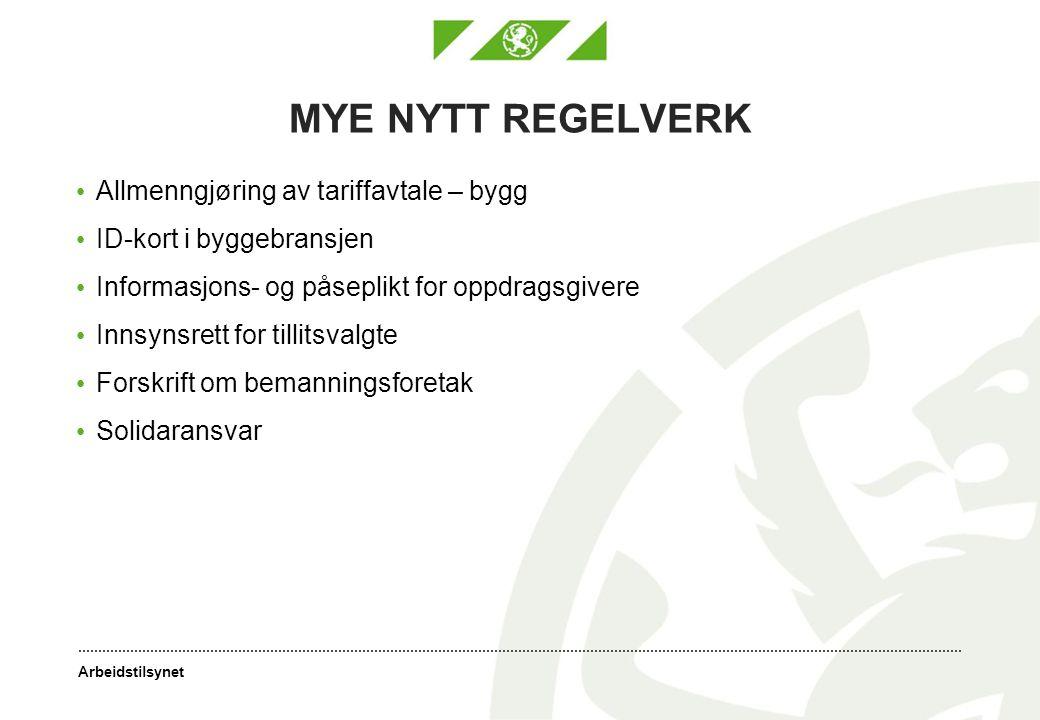 MYE NYTT REGELVERK Allmenngjøring av tariffavtale – bygg