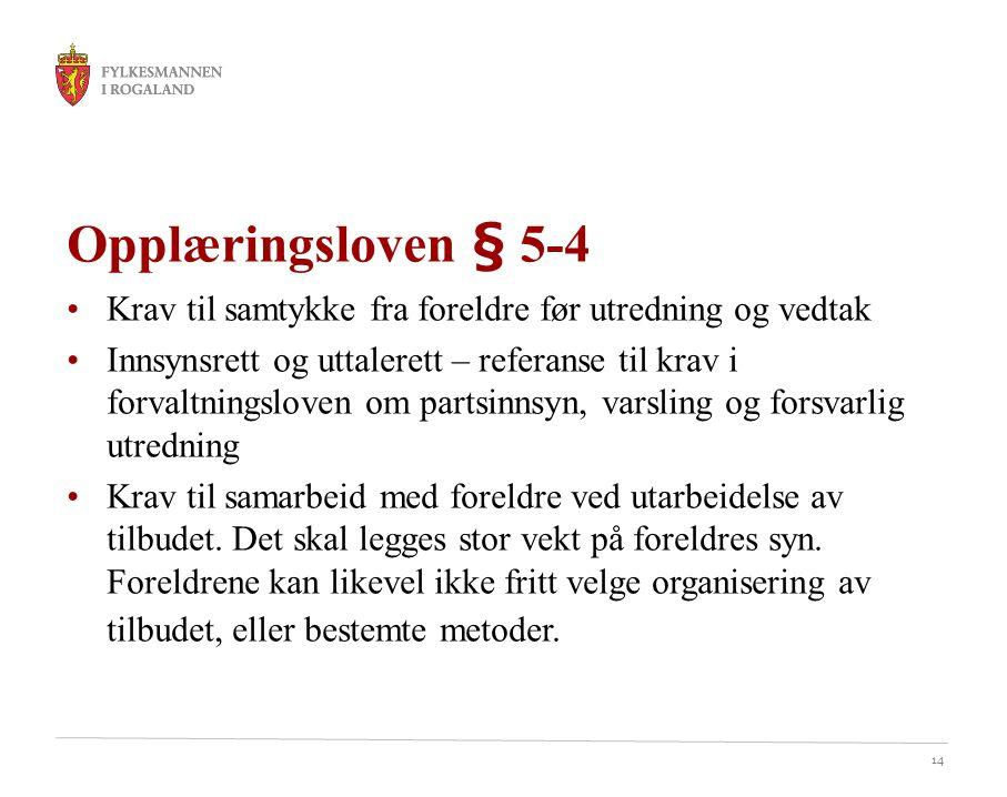 Opplæringsloven § 5-4 Krav til samtykke fra foreldre før utredning og vedtak.