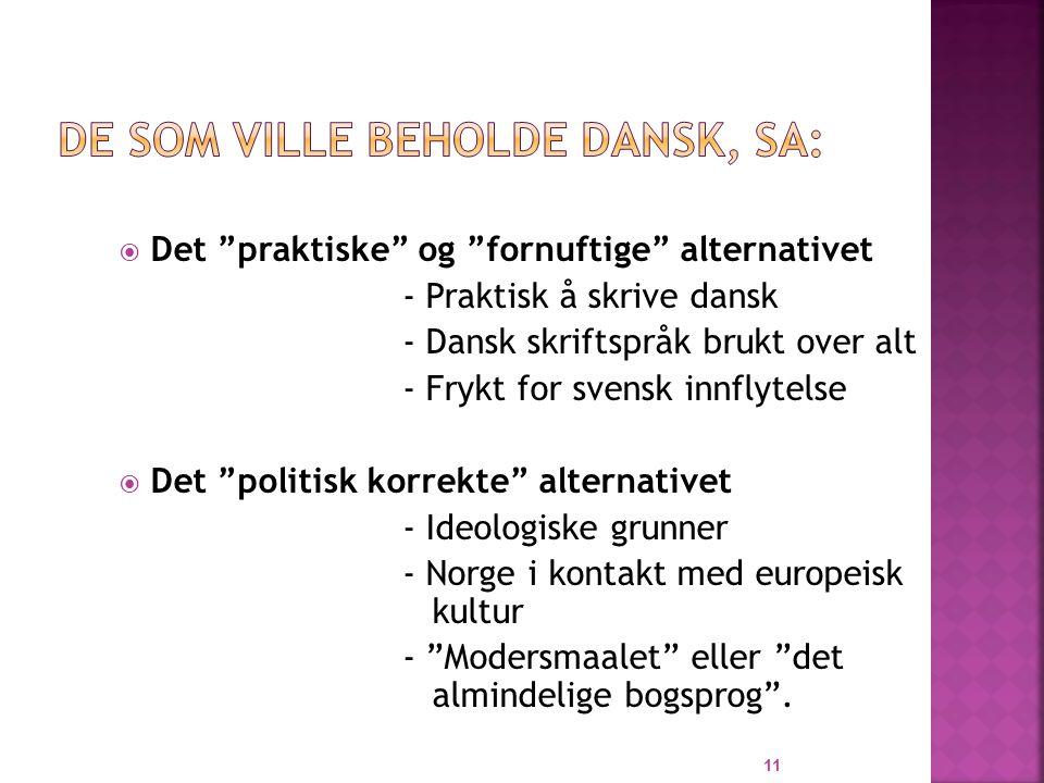 De som ville beholde dansk, SA: