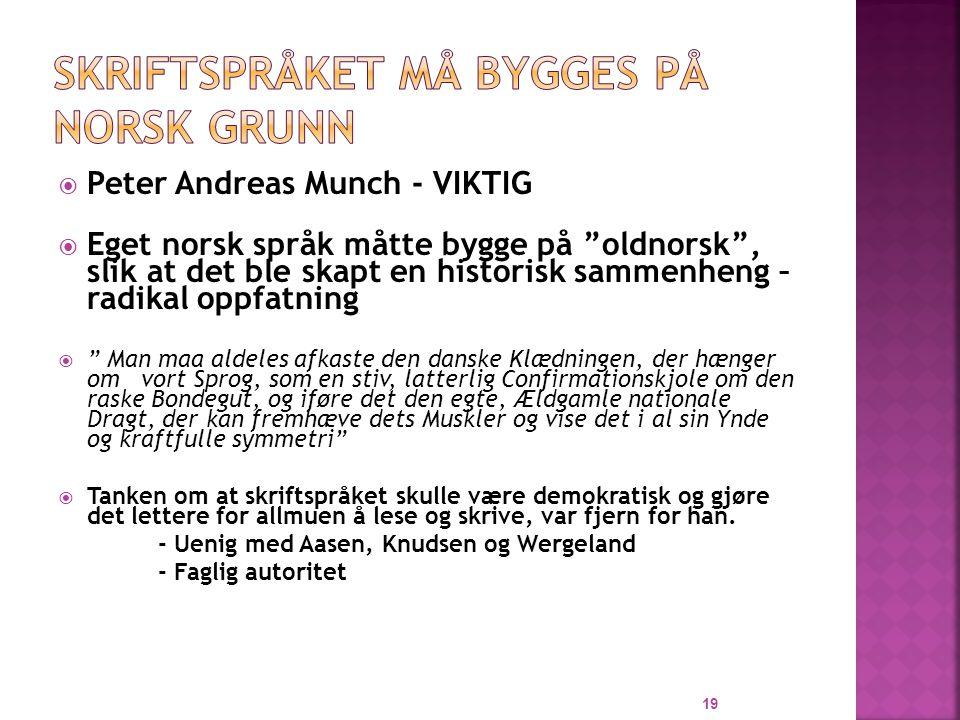 Skriftspråket må bygges på norsk grunn
