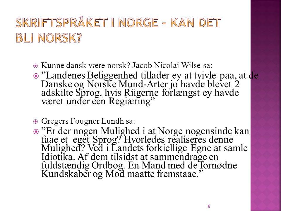 Skriftspråket i Norge – kan det bli norsk