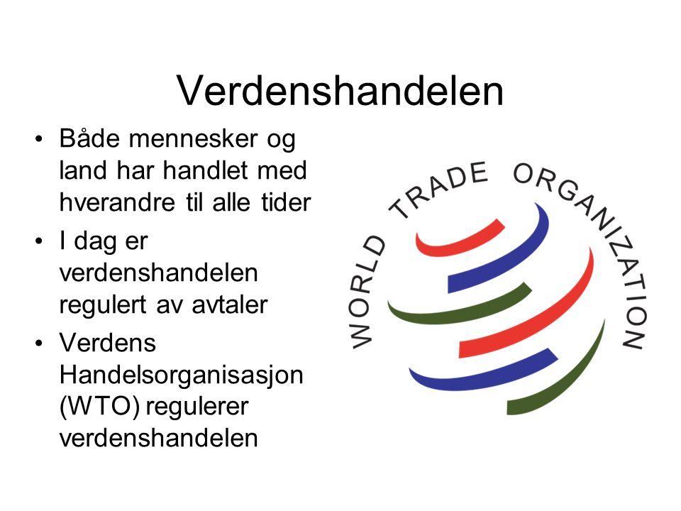 Verdenshandelen Både mennesker og land har handlet med hverandre til alle tider. I dag er verdenshandelen regulert av avtaler.