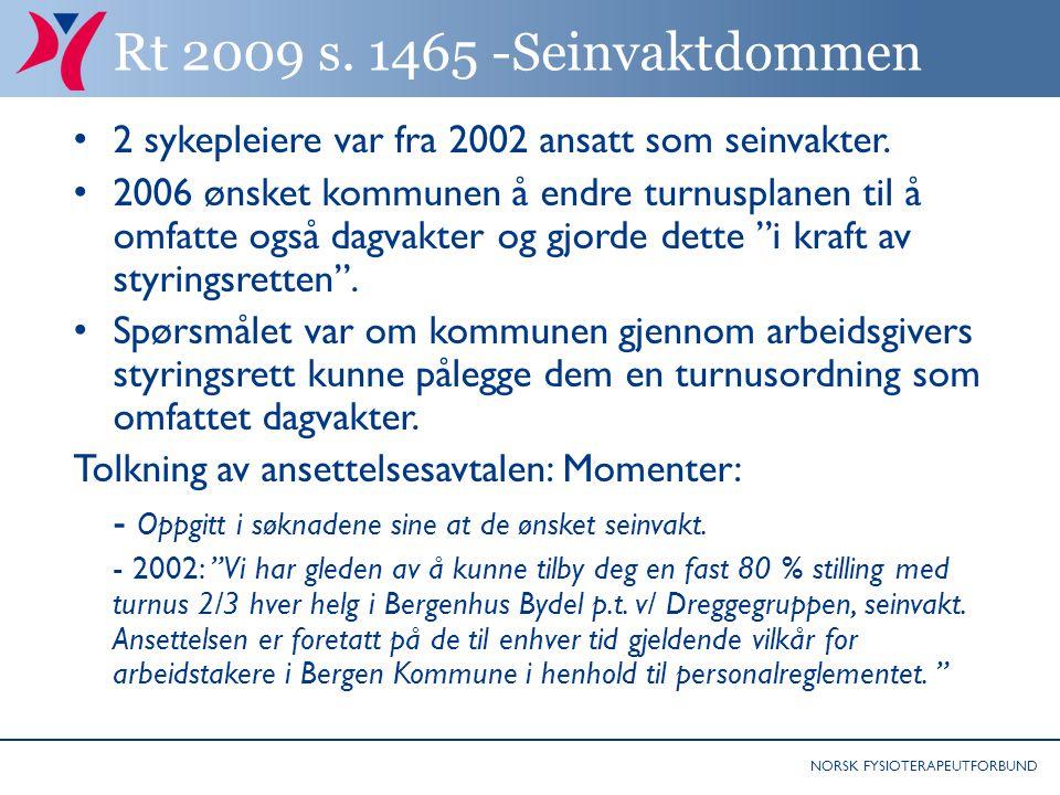 Rt 2009 s. 1465 -Seinvaktdommen 2 sykepleiere var fra 2002 ansatt som seinvakter.