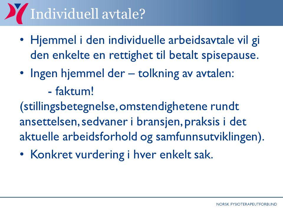 Individuell avtale Hjemmel i den individuelle arbeidsavtale vil gi den enkelte en rettighet til betalt spisepause.