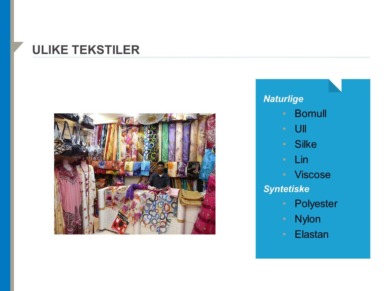 Ulike tekstiler Bomull Ull Silke Lin Viscose Polyester Nylon Elastan