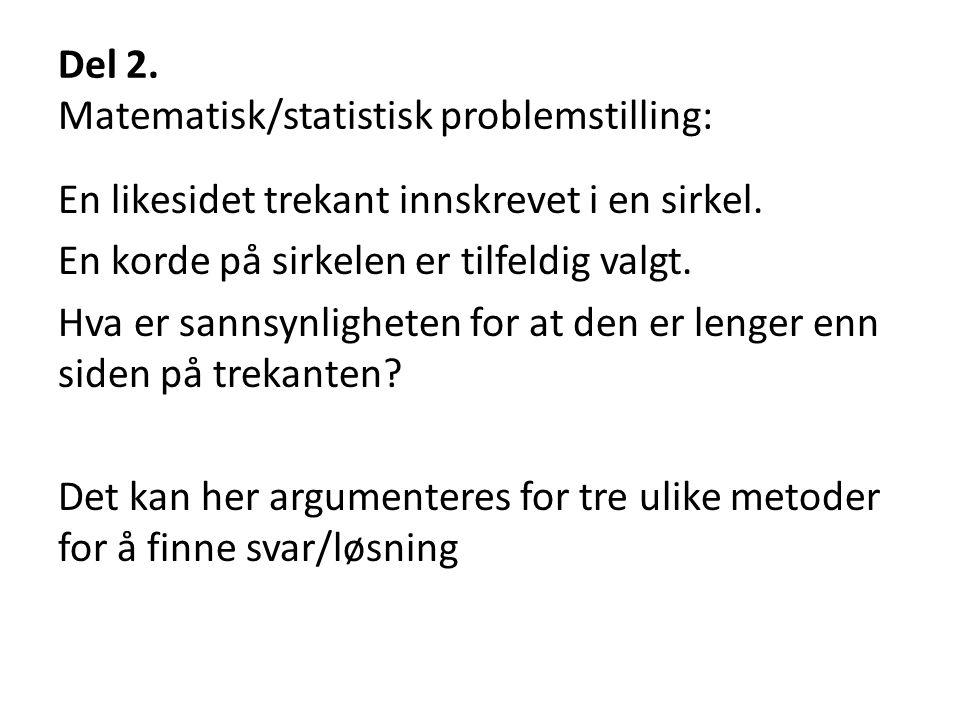 Del 2. Matematisk/statistisk problemstilling: