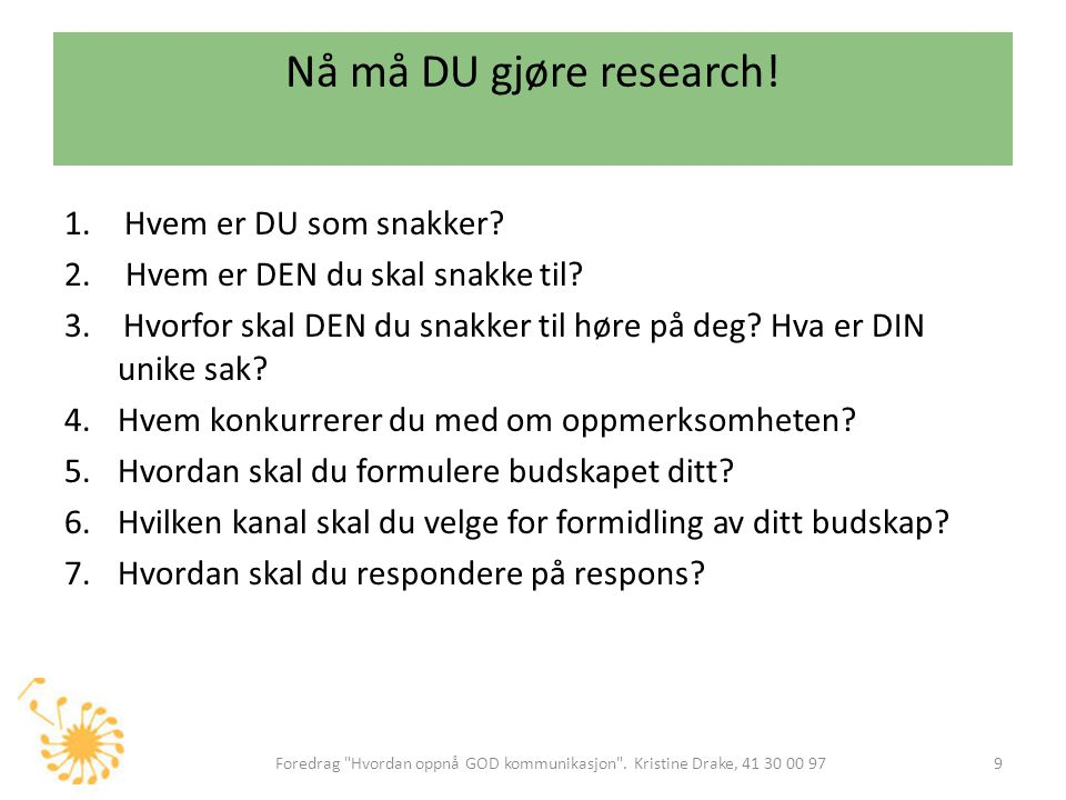 Nå må DU gjøre research! Hvem er DU som snakker