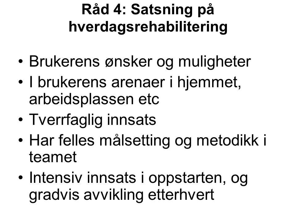 Råd 4: Satsning på hverdagsrehabilitering