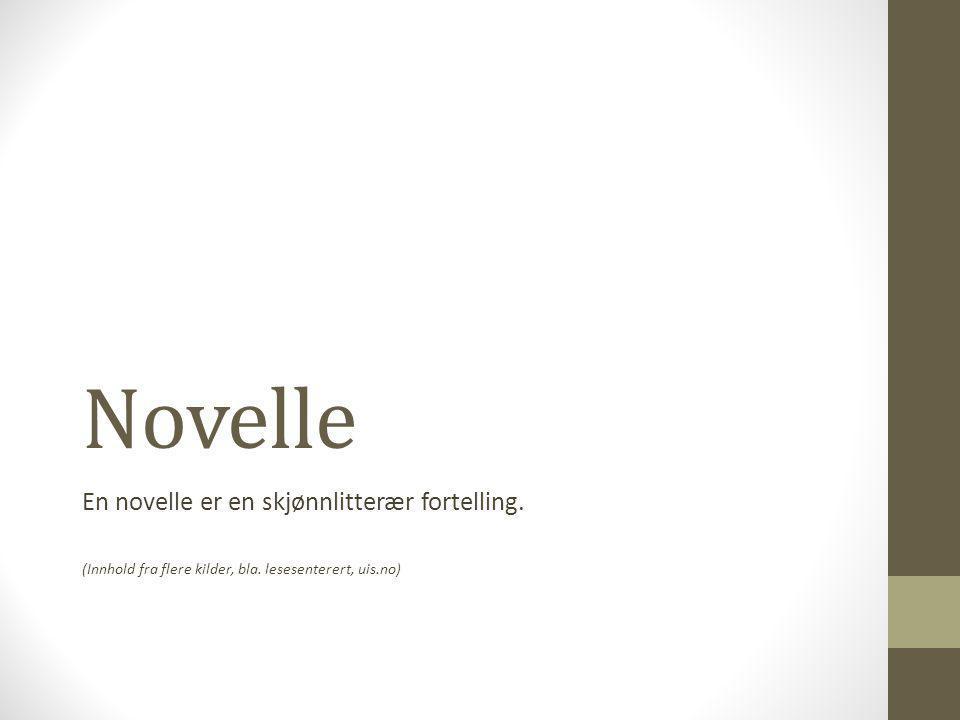 Novelle En novelle er en skjønnlitterær fortelling.