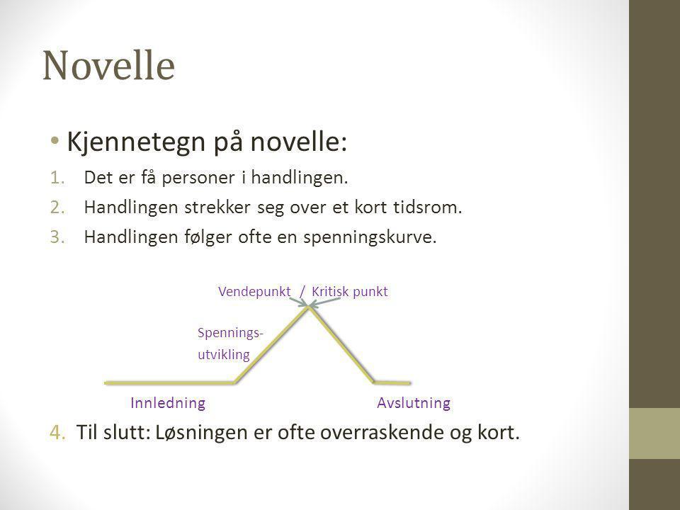Novelle Kjennetegn på novelle:
