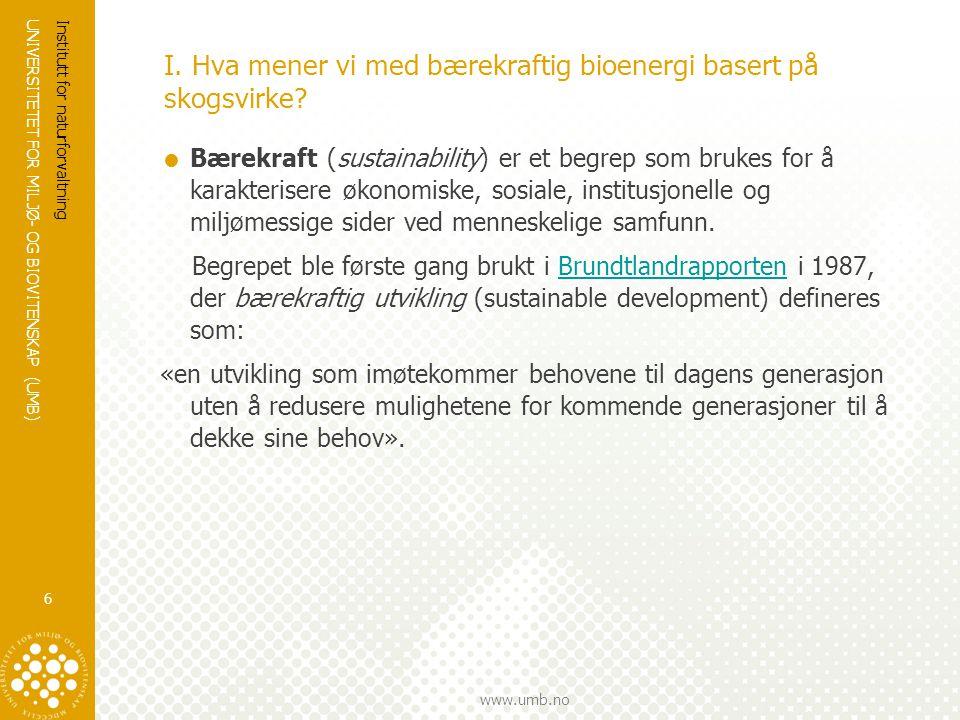 I. Hva mener vi med bærekraftig bioenergi basert på skogsvirke