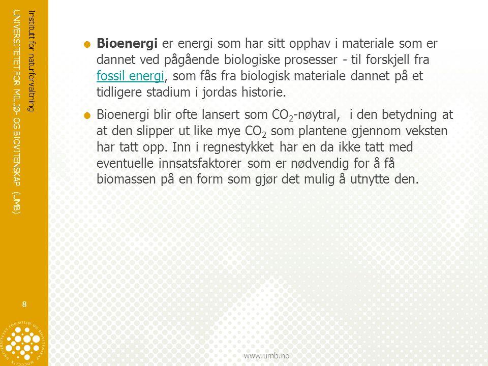 Bioenergi er energi som har sitt opphav i materiale som er dannet ved pågående biologiske prosesser - til forskjell fra fossil energi, som fås fra biologisk materiale dannet på et tidligere stadium i jordas historie.