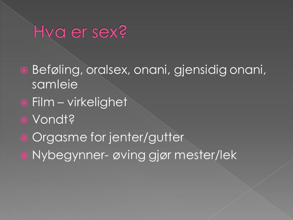 Hva er sex Beføling, oralsex, onani, gjensidig onani, samleie