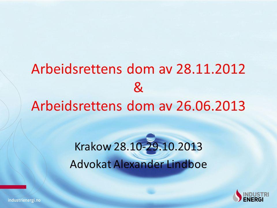 Arbeidsrettens dom av 28.11.2012 & Arbeidsrettens dom av 26.06.2013