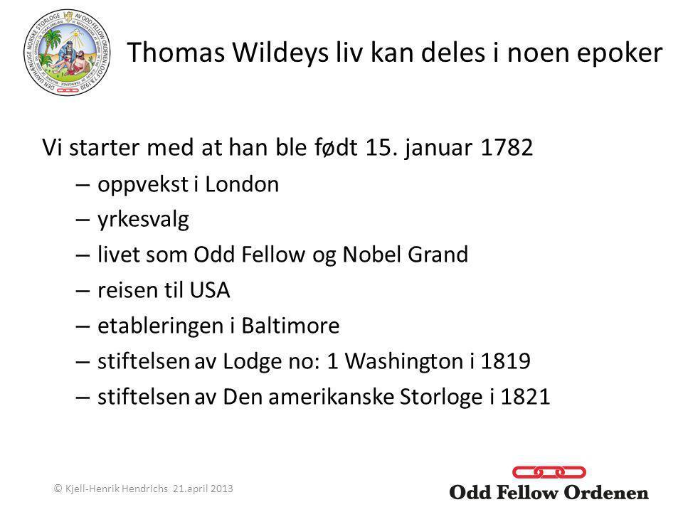 Thomas Wildeys liv kan deles i noen epoker