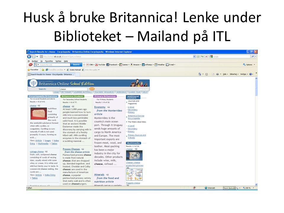 Husk å bruke Britannica! Lenke under Biblioteket – Mailand på ITL