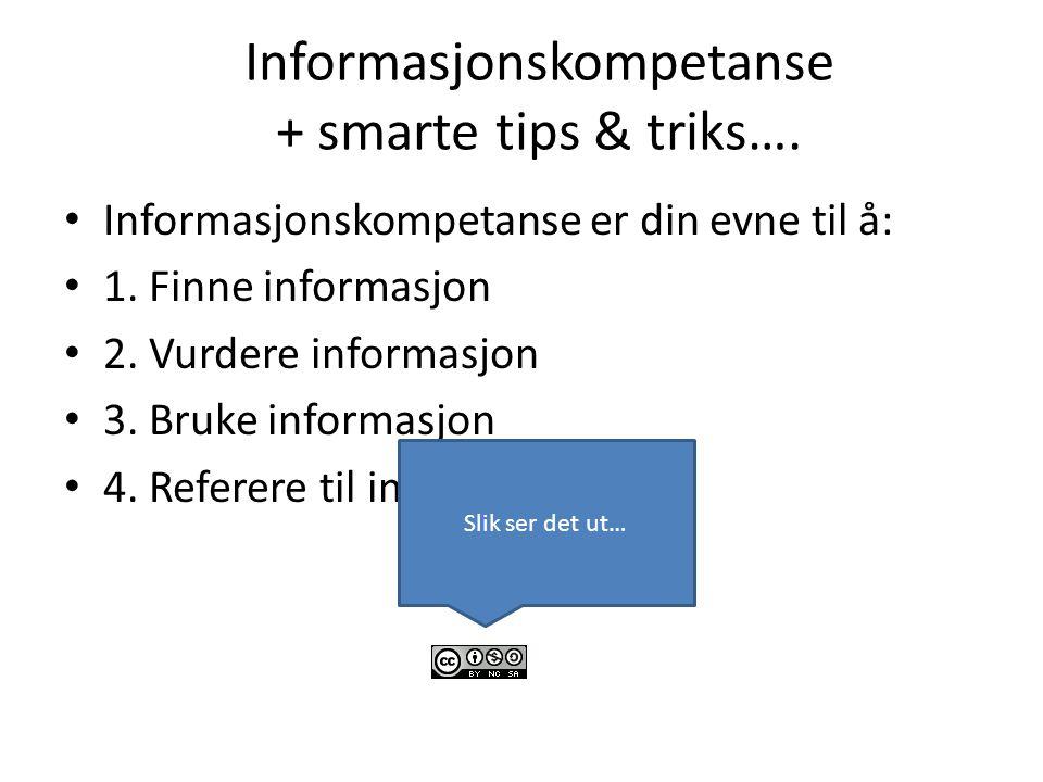 Informasjonskompetanse + smarte tips & triks….