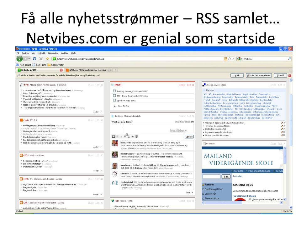 Få alle nyhetsstrømmer – RSS samlet… Netvibes