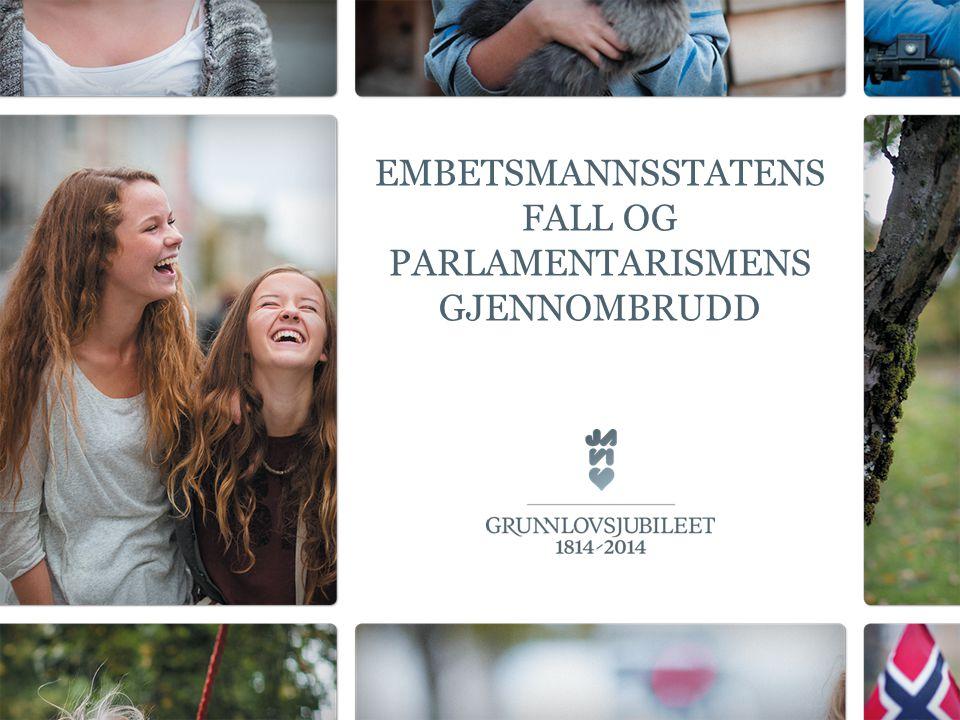 Embetsmannsstatens fall og parlamentarismens gjennombrudd
