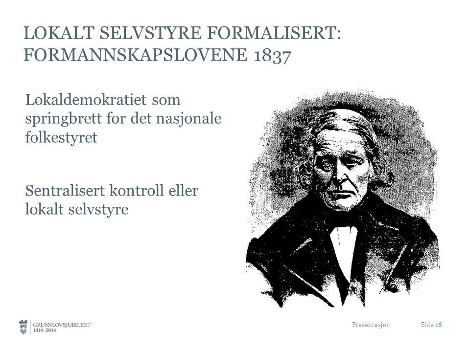 Lokalt selvstyre formalisert: formannskapslovene 1837