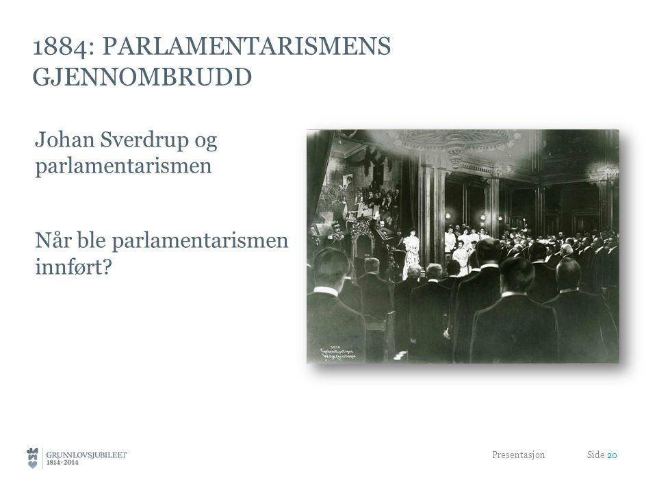 1884: parlamentarismens gjennombrudd