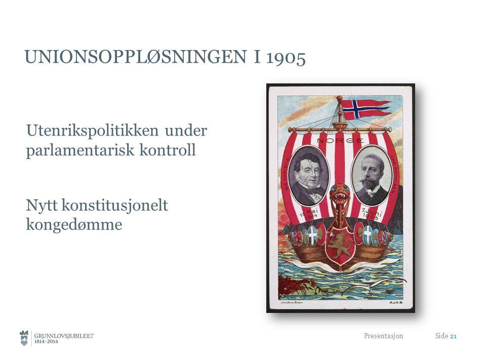 Unionsoppløsningen i 1905 Utenrikspolitikken under parlamentarisk kontroll Nytt konstitusjonelt kongedømme