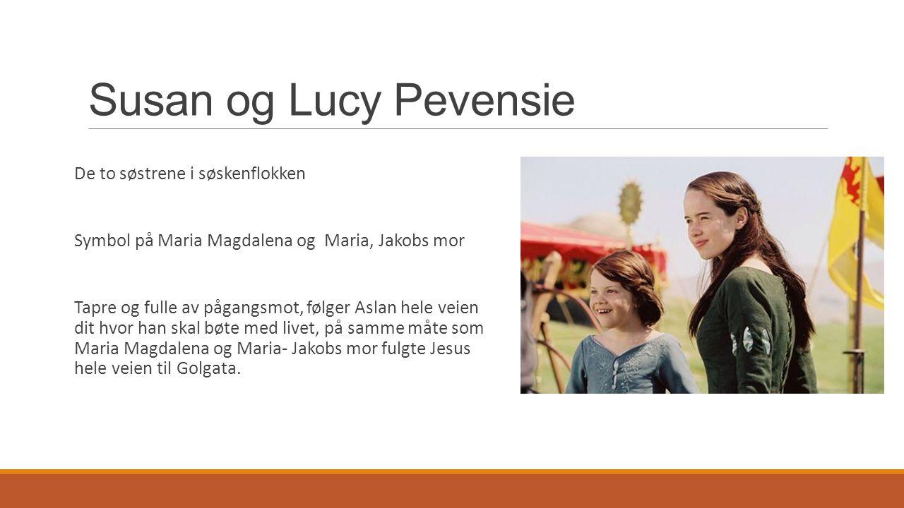 Susan og Lucy Pevensie De to søstrene i søskenflokken