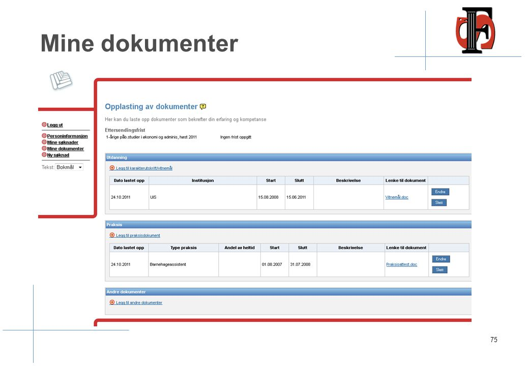 Dokumentopplasting Søkere gis mulighet til å laste opp dokumenter