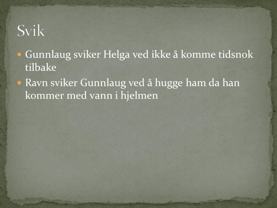 Svik Gunnlaug sviker Helga ved ikke å komme tidsnok tilbake