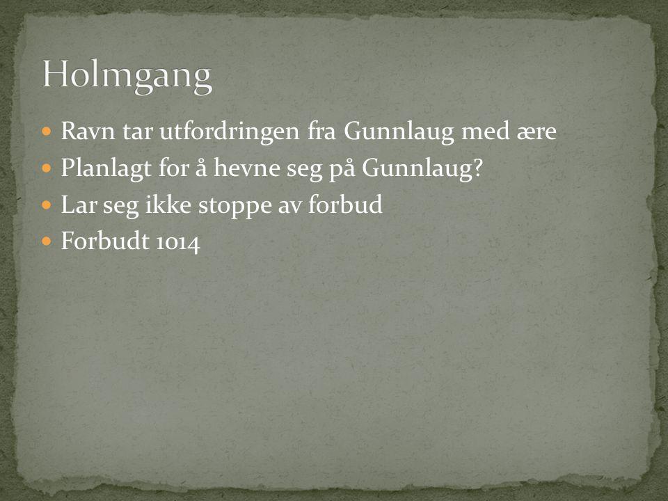 Holmgang Ravn tar utfordringen fra Gunnlaug med ære