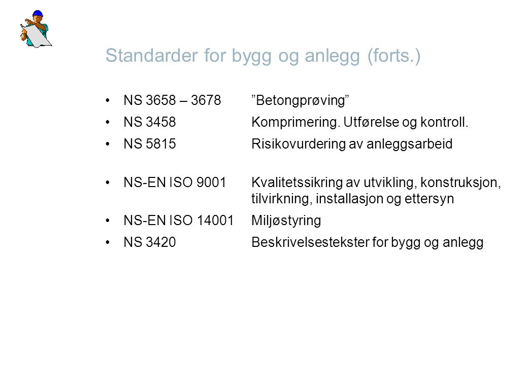 Standarder for bygg og anlegg (forts.)