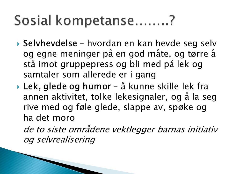 Sosial kompetanse……..