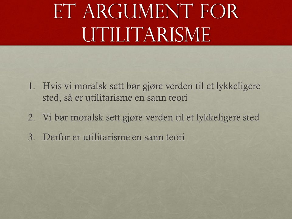 Et argument for utilitarisme