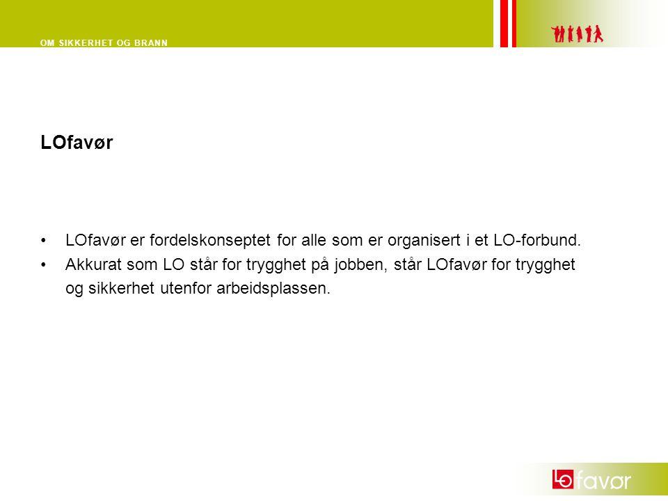 LOfavør LOfavør er fordelskonseptet for alle som er organisert i et LO-forbund.