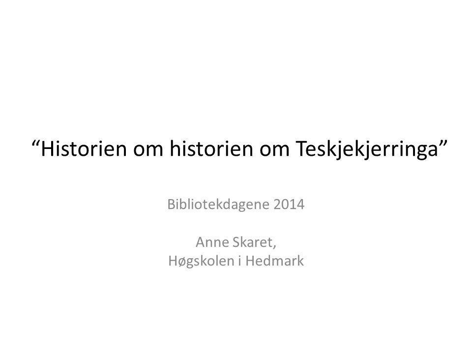 Historien om historien om Teskjekjerringa
