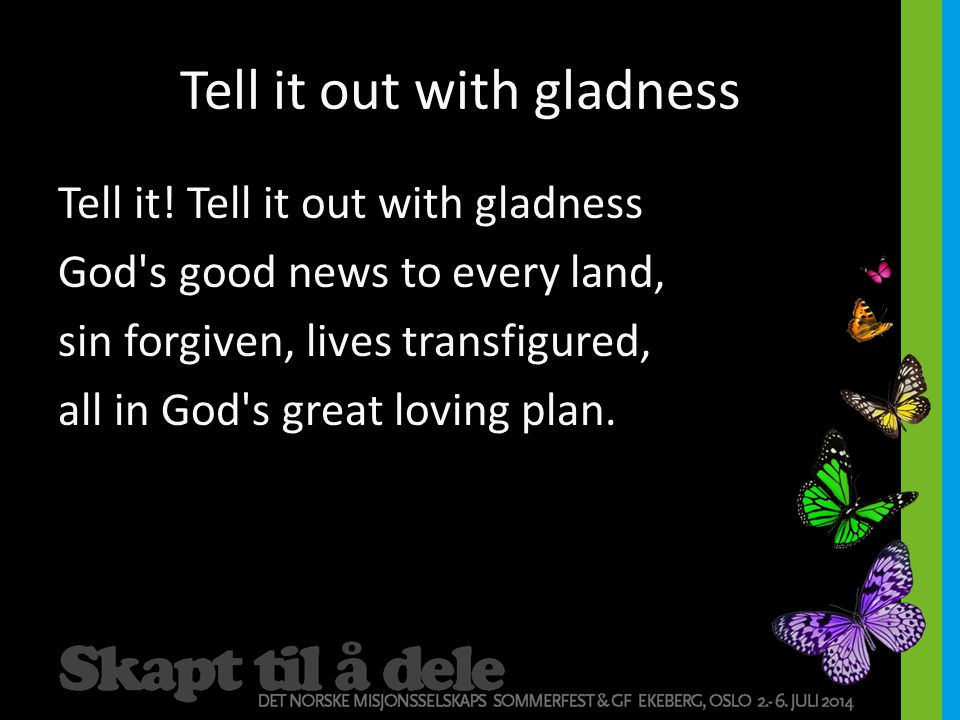 Tell it out with gladness