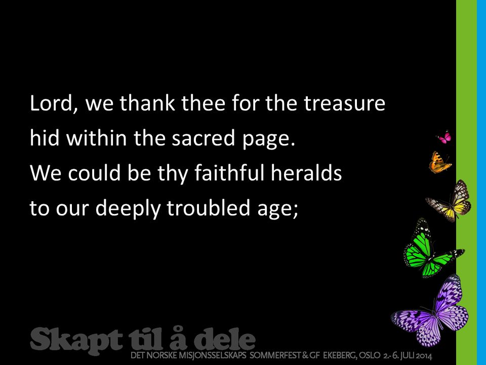 Lord, we thank thee for the treasure hid within the sacred page
