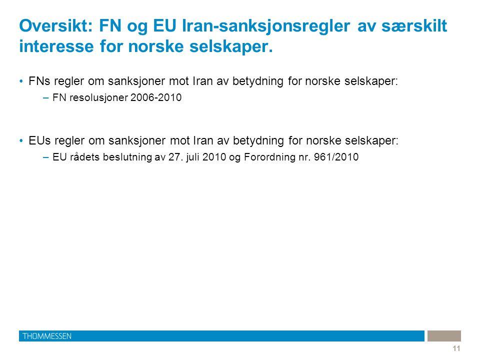 Oversikt: FN og EU Iran-sanksjonsregler av særskilt interesse for norske selskaper.