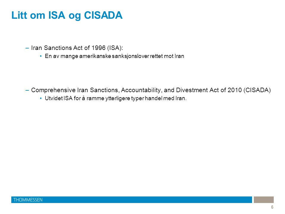 Litt om ISA og CISADA Iran Sanctions Act of 1996 (ISA):