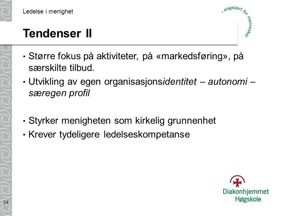 Ledelse i menighet Tendenser II. Større fokus på aktiviteter, på «markedsføring», på særskilte tilbud.