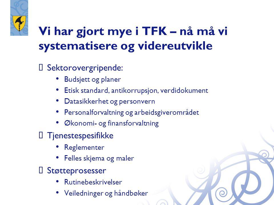 Vi har gjort mye i TFK – nå må vi systematisere og videreutvikle