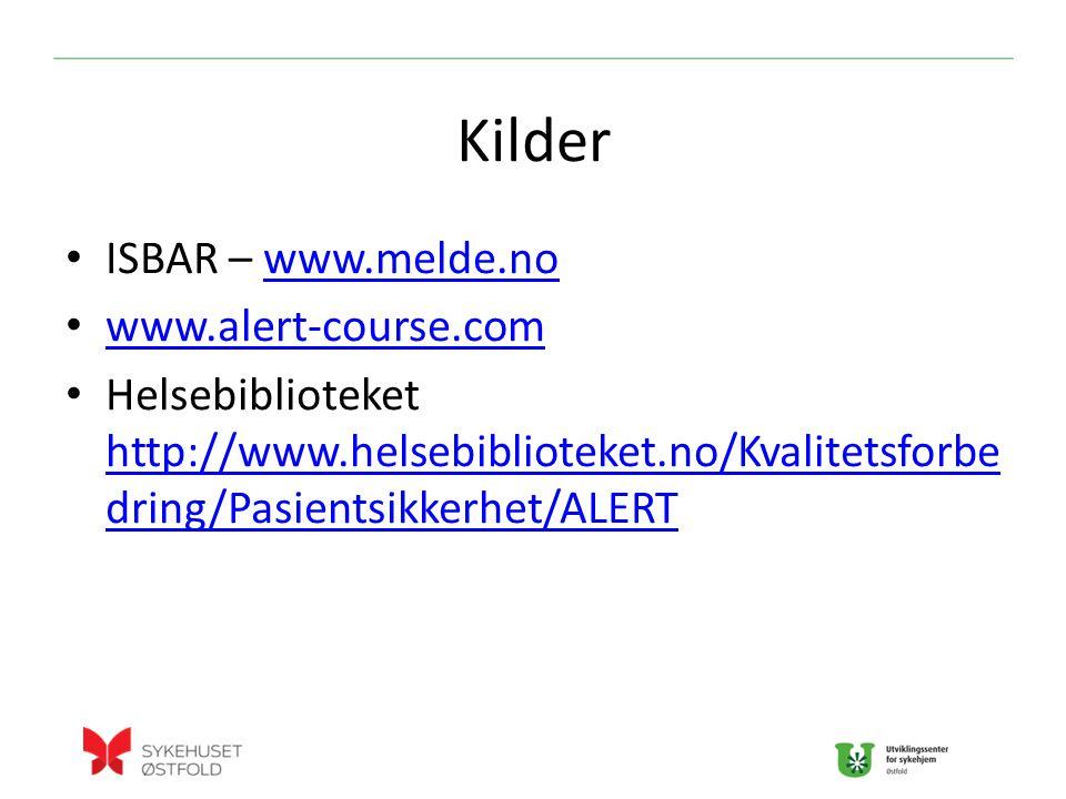 Kilder ISBAR – www.melde.no www.alert-course.com