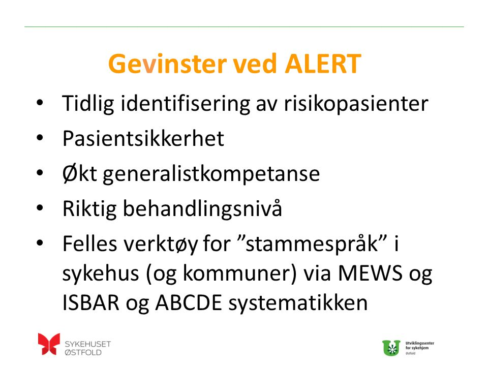 Gevinster ved ALERT Tidlig identifisering av risikopasienter