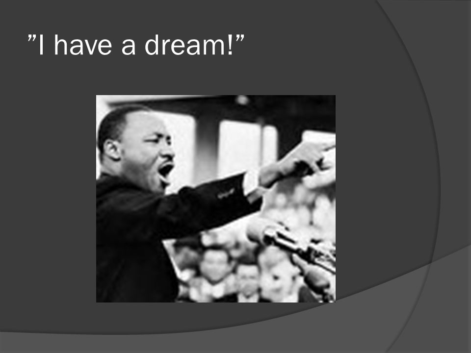 I have a dream!